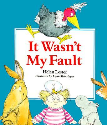 It Wasn't My Fault By Lester, Helen/ Munsinger, Lynn (ILT)